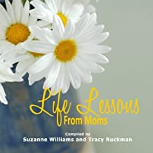 Life Lessons from Moms (Volume 2) by Suzanne D. Williams (2012-04-16)
