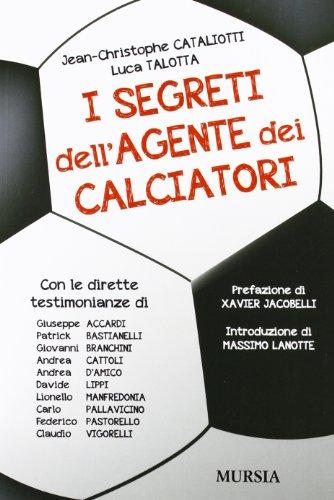 I segreti dell'agente dei calciatori