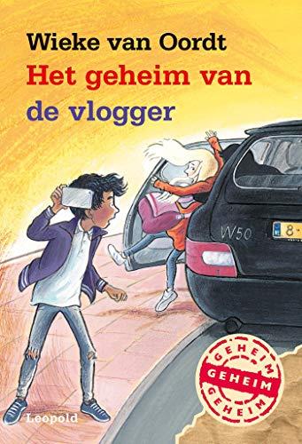 Het geheim van de vlogger (Dutch Edition) por Wieke van Oordt