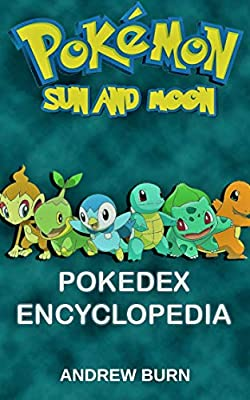 Pokemon: Sun and Moon : Pokedex Encyclopedia (English Edition)