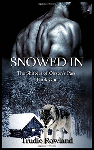 Snowed In: The Shifters of Olsson's Pass Book One