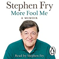 More Fool Me - Memoirs of Stephen Fry