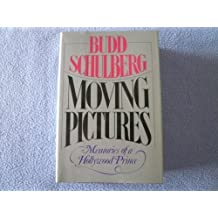 Moving Pictures: Memories of a Hollywood Prince 1st edition by Schulberg, Budd (1981) Hardcover