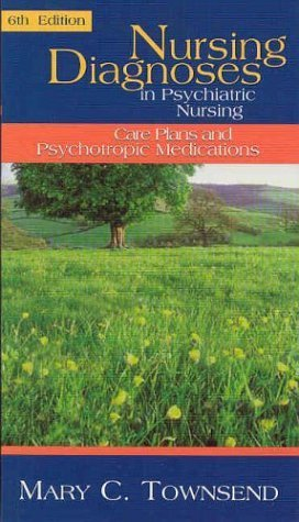 Nursing Diagnoses in Psychiatric Nursing: Care Plans and Psychotropic Medications by Mary C. Townsend (2004-01-03)