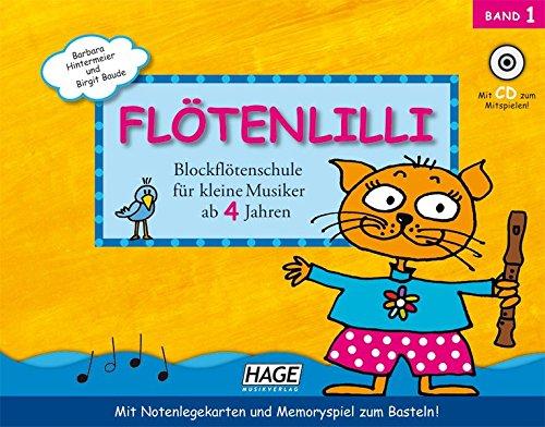 Flötenlilli, Band 1: Blockflötenschule für kleine Musiker ab 4 Jahren - Für deutsche und barocke...