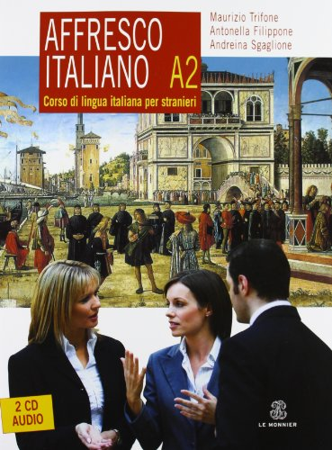 Affresco italiano A2. Corso di lingua italiana per stranieri. Con 2 CD Audio