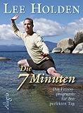 Die sieben Minuten: Das tägliche Fitnessprogramm für den perfekten Tag