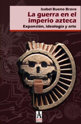La guerra en el imperio azteca Descargar Epub Gratis