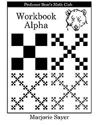 Professor Bear's Math Club Workbook Alpha by Marjorie Sayer (2012-08-31)