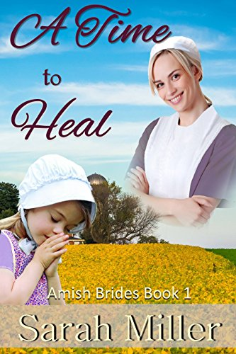 Amish Romance A Time To Heal Inspirational Amish Romance Amish Brides Of Faith S Creek Book 1