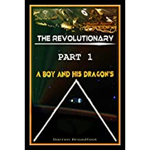 Science Fiction short stories: Redemption Burns - The Revolutionary {a novelette} Part 1 - A Boy And His Dragon's - Bella (English Edition)