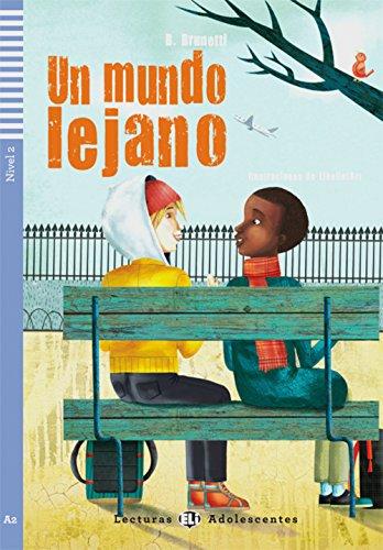 Un mundo lejano: Spanische Lektüre für das 2. und 3. Lernjahr. Mit Annotationen und Illustrationen (Lecturas ELI Adolescentes)