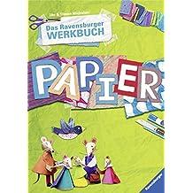 Das Ravensburger Werkbuch Papier