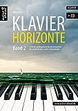 Klavier-Horizonte - Band 2: 16 leichte Lieblingsstücke für jede Gelegenheit - für Schüler ab dem 3. und 4. Unterrichtsjahr (inkl. Audio-CD). Spielbuch für Piano. Musiknoten.