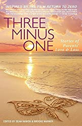 Three Minus One: Stories of Parents' Love and Loss by Kelly Kittel, Jessica Watson (2014) Paperback