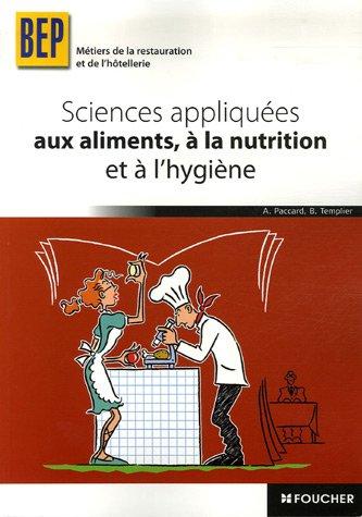 Sciences appliques aux aliments,  la nutrition et  l'hygine BEP Mtiers de la restauration et de l'htellerie
