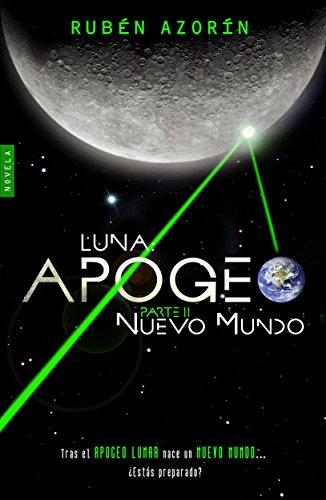 Portada del libro de ciencia ficción Luna Apogeo: Nuevo Mundo, de Rubén Azorín
