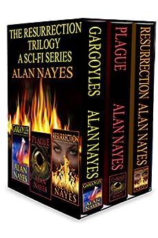 The Resurrection Trilogy Boxed Set: Gargoyles, Plague, Resurrection: A Sci-Fi Series by [Nayes, Alan]