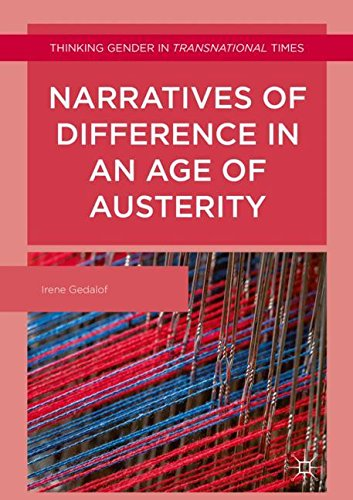 Narratives of Difference in an Age of Austerity (Thinking Gender in Transnational Times)