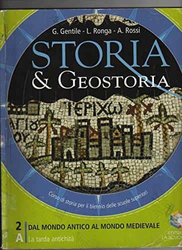 Storia & geostoria. Modulo 2A-2B: La tarda antichità-Il Medioevo. Per le Scuole superiori