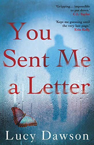 You Sent Me a Letter: A fast paced, gripping psychological thriller (English Edition) por Lucy Dawson