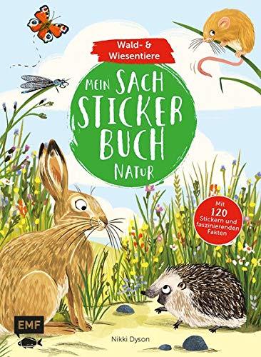 Mein Sach-Stickerbuch Natur – Wald- und Wiesentiere: Mit 120 Stickern und faszinierenden Fakten