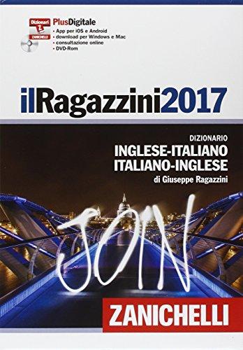 Il Ragazzini 2017. Dizionario inglese-italiano, italiano-inglese. Plus digitale. Con DVD-ROM. Con aggiornamento online