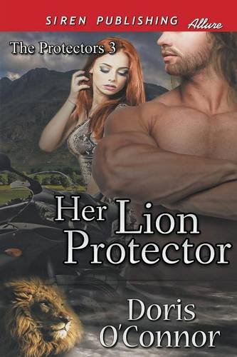 Her Lion Protector [The Protectors 3] (Siren Publishing Allure)