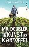 Mr. Doubler und die Kunst der Kartoffel von Seni Glaister