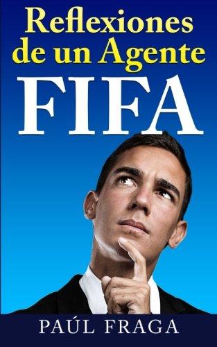Reflexiones de un Agente FIFA por Paul Fraga
