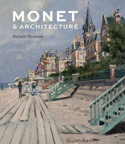 Monet and Architecture por Richard Thomson