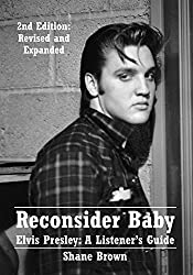 Reconsider Baby.  Elvis Presley: A Listener's Guide: 2nd Edition.  Revised and Expanded (English Edition)