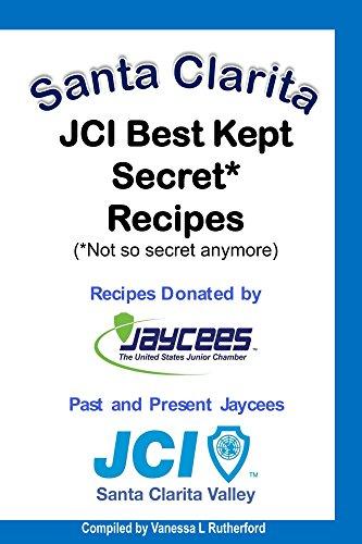 Santa Clarita JCI Best Kept Secret* Recipes (*Not so secret anymore) (English Edition)
