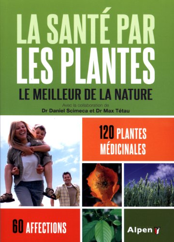 La Santé par les plantes, le meilleur de la nature