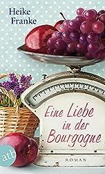 Eine Liebe in der Bourgogne: Roman