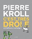 Telecharger Livres C est tres drole et d ailleurs c est belge (PDF,EPUB,MOBI) gratuits en Francaise