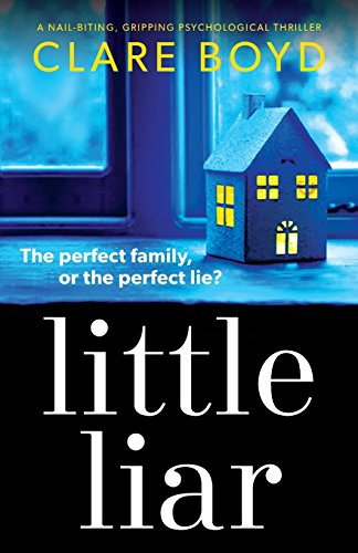 Little Liar: A nail-biting, gripping psychological thriller
