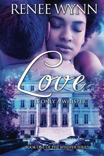 Love is Only a Whisper: Volume 1 (Whisper Series)