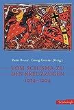 Vom Schisma zu den Kreuzzügen: 1054 - 1204 -