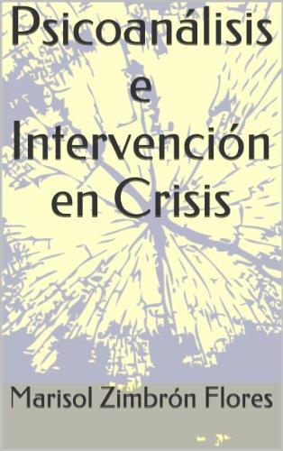 Psicoanálisis e Intervención en Crisis por Marisol Zimbrón Flores