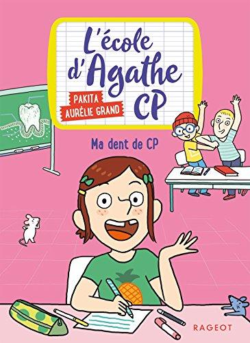 Ma dent de CP: L'école d'Agathe CP