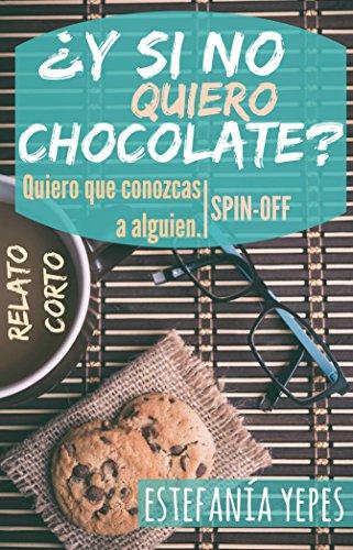 ¿Y si no quiero chocolate? por Estefanía Yepes