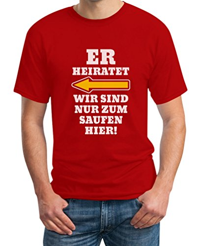 JGA Kombi Shirt - Links, Er Heiratet Wir Sind Nur Zum Saufen Hier Polterabend Junggesellenabschied Männer Herren T-Shirt Large Rot -