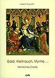 Gold, Weihrauch, Myrrhe: Kölnisches Credo