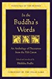 In the Buddha's Words: An Anthology of Discourses from the Pali Canon (Teachings of the Buddha) by Bodhi, Bhikkhu (2005) Paperback