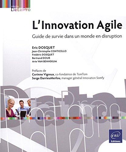 L'Innovation Agile - Guide de survie dans un monde en disruption