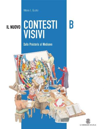 Il nuovo contesti visivi. Vol. B-C: Dalla Preistoria al Medioevo-Viaggi nell'arte. Con materiali per il docente. Per la Scuola media