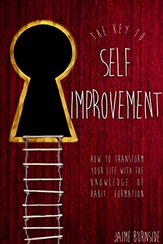 The key to self improvement: How to transform your life with the knowledge of habit formation (English Edition)
