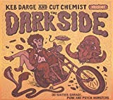 Keb Darge & Cut Chemist present The Dark Side: 30 Sixties Garage Punk and Psyche Monsters