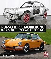 Porsche Restaurierung: Karosserie - Fahrwerk - Technik
